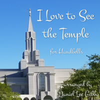 I Love to See the Temple for Handbells (3-6 Ringers)